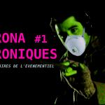 Chroniques du Corona #1